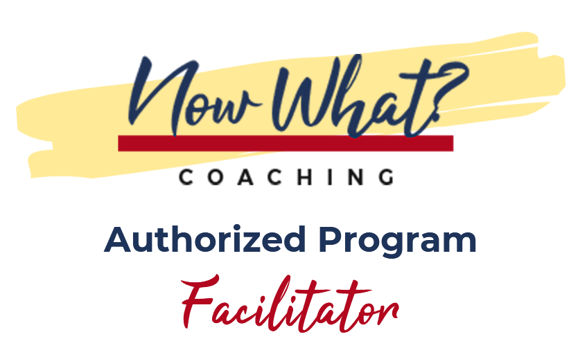 Prism Coaching & Consulting Now What?™ Authorized Program Facilitator